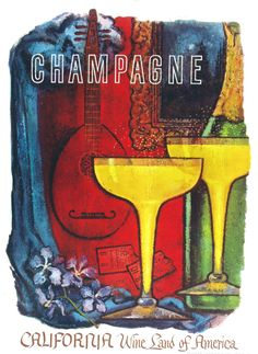 Original advertisement for California's champagne, commissioned by the California Wine Advisory Board to promote the state's burgeoning wine industry during the Offset lithograph poster by muralist Amado Gonzalez, printed in The paper has b. Champagne Images, Vintage Champagne, Vintage Wine, Vintage Ads, Vintage Posters, Retro Advertising, Vintage Advertisements, Wein Poster, Wine Vine