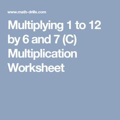 Multiplying 1 to 12 by 6 and 7 (C) Multiplication Worksheet