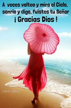 A veces volteo y miro el Cielo,  sonrio y digo, fuistes tu Señor  ¡ GRACIAS DIOS !