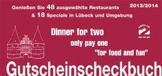 Das Gutscheinscheckbuch Dinner-for-two, gehen Sie zu zweit essen in Lübeck und Umgebung und zahlen Sie das zweite günstigere oder preisgleiche Essen mit dem Gutschein. Essen gehen in Lübeck.