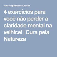 4 exercícios para você não perder a claridade mental na velhice!   Cura pela Natureza