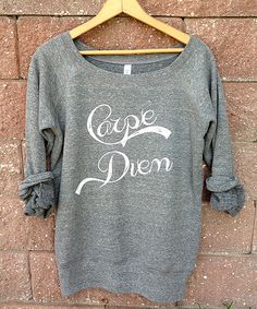 Hey, I found this really awesome Etsy listing at http://www.etsy.com/listing/159169439/carpe-diem-wideneck-slouchy-pullover
