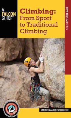 This handy, pocket-size manual provides easy-to-understand, step-by-step guidance to climbers transitioning to the advanced level of trad rock climbing.
