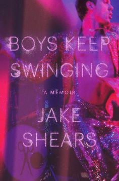 boys-keep-swinging-a-memoir-jake-shears-book-cover