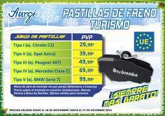 Oferta Pastillas de Freno Turismo (Válido del 18 de noviembre al 17 de diciembre 2015) AMPLIADO HASTA EL 11 DE ENERO DEL 2016. Más información en www.aurgi.com/