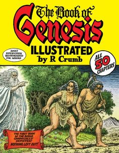 Availability: http://130.157.138.11/record=b3050315 The Book of Genesis / Illustrated by R. Crumb An illustrated adaptation of the entire book of Genesis, providing the biblical accounts of the Creation, Adam and Eve, Cain and Abel, Noah and the ark, the Tower of Babel, and other people and events.