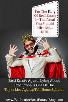 Real Estate Agents Lying About Their Production Is One Of The Top 10 Lies Real Estate Agents Tell Home Sellers - http://www.rochesterrealestateblog.com/top-10-lies-real-estate-agents-tell-home-sellers/ via @KyleHiscockRE