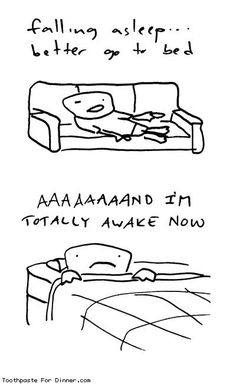 Yup, minute I try to sleep I'm awake but when I want to study or watch t.v. I'm falling asleep
