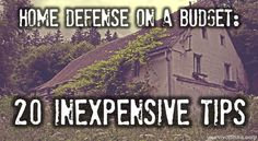 Home Defense On A Budget: 20 Inexpensive Tips | Survival skills, survival guns, survival guide