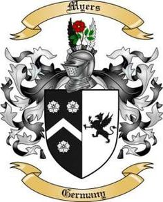 """Myers Coat of Arms (Meyers)  The German origin of the surname MYERS has the meaning """"steward or bailiff,"""" as in the magistrate of a city or town."""
