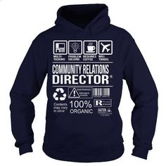 Awesome Tee For Community Relations Director #fashion #T-Shirts. ORDER HERE => https://www.sunfrog.com/LifeStyle/Awesome-Tee-For-Community-Relations-Director-Navy-Blue-Hoodie.html?60505