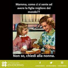 - Mamá, ¿cómo se siente tener la mejor hija del mundo? -No sé pregúntale a la abuela.  Dilo ENIDIOMAS  FaceInstaTwitterPinte✌️ #traducción #interpretación #ApprendsLeFrancaisEnFrance #ApprendsLeFrancaisEnSuisse #LearnEnglishIntheUK  #LearnEnglishIntheUSA #LearnEnglishInAustralia #LearnEnglishInCanada #LerneDeutschInDeutschland #LerneDeutschInDerSchweiz #LerneDeutschInÖsterreich #Imparal'ItalianoinItalia