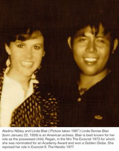Aladino Nibley and Linda Blair