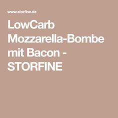 LowCarb Mozzarella-Bombe mit Bacon - STORFINE