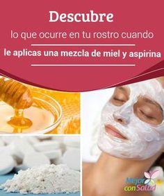 Descubre lo que ocurre en tu rostro cuando le aplicas una mezcla de miel y aspirina   La combinación de miel y aspirina nos permite hacer un peeling natural para renovar y embellecer la piel del rostro. ¡Aprende a prepararla!