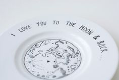 Hand Illustrated Plate I love you to the moon and by OHNORachio