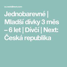 Jednobarevné | Mladší dívky 3 měs – 6 let | Dívčí | Next: Česká republika