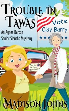Trouble in Tawas, Cozy Mystery, An Agnes Barton Senior Sleuths Mystery (Book 4) by Madison Johns, http://www.amazon.com/dp/B00GPQ9LAS/ref=cm_sw_r_pi_dp_bQ.3sb1HFRBF7