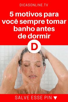 Tomar banho a noite / 5 motivos para você sempre tomar banho antes de dormir / Não é só uma questão de higiene.