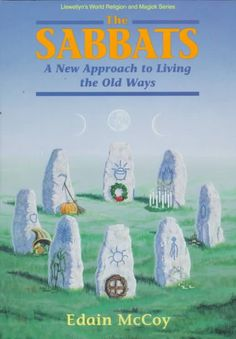 The Sabbats: A Witch's Approach to Living the Old Ways (Paperback)