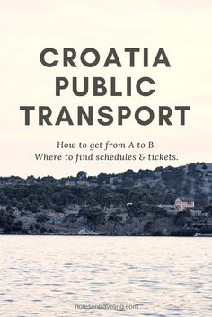 Learn all you need to know about public transport in Croatia: How to get to Croatia, and how to move around by bus, train & ferry. Includes useful links.
