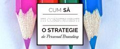 Pași Importanti Ca Să Îți Construiești O Strategie De Personal Branding (1). Personal Branding, Blog, Blogging, Self Branding