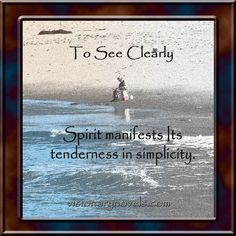 """Spirit manifests Its tenderness in simplicity.  To See Clearly – A Novel of Mystical Enchantment  Visionary Fiction visionarynovels.com  """"This is an exciting story filled with: love; friendship; light and darkness; good and evil; adventures; and the sweetness of life..."""" LGraika ...amazon review  Facebook: Susan Monday – Author amazon.com/author/susanmonday amazon.com/author/maryanthony   Visionary Fiction Romance , Mystical Fiction Romance , Spiritual Fiction Romance susanmonday.com"""
