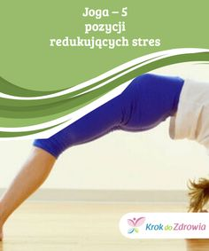 Joga - 5 pozycji redukujących stres — Krok do Zdrowia Yoga, Fitness