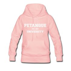 """Women's Premium Hoodie - Sweat-shirt à capuche Premium pour femmes - Collection """"Petanque University"""" #extremeboules #pétanqueextrème #streetpetanque #urbanpetanque #extremebocce #petanque #petanca #jeuxdeboules #boules #bocce #bocceball #beautiful #fashion #pretty #fashionstyle #street #shirt #shopping #styleoftheday #comfortable #outfitideas #outfit #trendystyle #inspiration #unique #menswear #clothes #outfitoftheday #mensfashion #shop #boutique #beauty #streetstyle #streetwear #pink"""