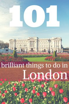 Visiting London? Here are 101 brilliant things to do in the city: http://www.timeout.com/london/things-to-do/101-things-to-do-in-london