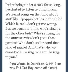 He gave this very same speech at their last concert here in the Philippines. This is why I love Fall Out Boy so much.