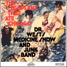 """""""The Eggplant That Ate Chicago"""" (1967, Go Go) by Dr. West's Medicine Show and Junk Band.  Leader was Norman Greenbaum who later had a hit with """"Spirit In The Sky.""""  (See: http://www.youtube.com/watch?v=b-Lc0Lra9cI)"""