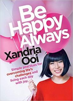 Be Happy, Always: Simple Practices for Overcoming Life's Challenges and Living Each Day with Joy Author : Xandria Ooi Pages : 224 pages Publisher : Mango Language : : 1642500518 : 9781642500516 52 Lists For Happiness, Happiness Meaning, English Newspapers, Happiness Project, Life Challenges, Each Day, Books To Read Online, Super Happy