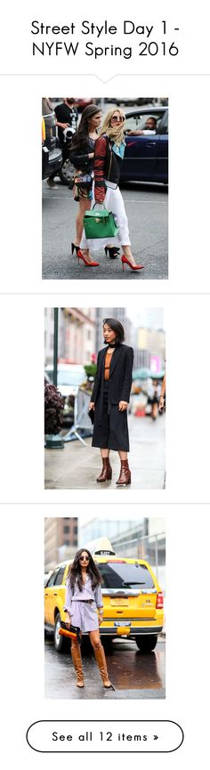 """""""Street Style Day 1 - NYFW Spring 2016"""" by polyvore-editorial ❤ liked on Polyvore featuring StreetStyle and PolyvoreNYFW"""