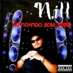 Nill Mandando Bom Som 2000 Download