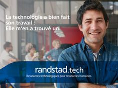 Aujourd'hui, à travers la technologie Randstad Bigdata, les plateformes Randstad Direct et Recrut'live, Randstad s'attache à faire évoluer la recherche d'emploi et toute la physionomie des ressources humaines. Pour les faire progresser. Innovation, Hui, Live, Job Search, Human Resources, Technology