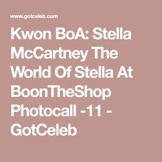 Kwon BoA: Stella McCartney The World Of Stella At BoonTheShop Photocall -11 - GotCeleb