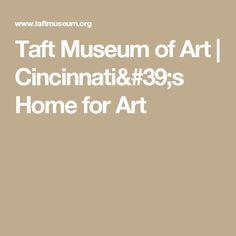 Taft Museum of Art | Cincinnati's Home for Art