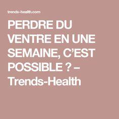 PERDRE DU VENTRE EN UNE SEMAINE, C'EST POSSIBLE ? – Trends-Health