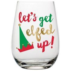 This stemless wine glass features the phrase 'let's get elf up! Makes a great gift for all Christmas parties. This is the perfect gift hostes Need we say more? This stemless wine glass features the phrase 'let's get elf up! Wine Glass Sayings, Wine Glass Crafts, Wine Bottle Crafts, Wine Bottles, Sayings For Wine Glasses, Bottle Art, Wine Decanter, Vodka Bottle, Christmas Glasses