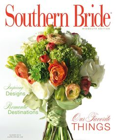 Southern Bride Magazine's Summer 2012 Cover {shot by Creation Studios, Bouquet by Posh Designs in Memphis}    #SouthernBride #SouthernBrideMagazine #Southern Weddings