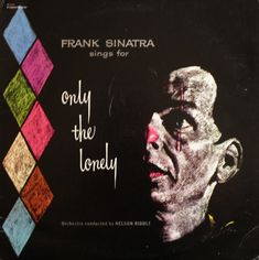 "https://flic.kr/p/x6zqVU | Vintage Vinyl LP Cover: Only the Lonely, Frank Sinatra, 1962 | Album title: Frank Sinatra Sings for Only the Lonely Artist: Frank Sinatra, orchestra conductor Nelson Riddle Label / production no.:  Capitol Records ‎T-1053 Year released: 1962  About legendary singer and actor Frank Sinatra, via Wikipedia: Francis Albert ""Frank"" Sinatra (December 12, 1915 – May 14, 1998) was an American jazz and traditional pop singer, actor, and producer, who was one of th..."