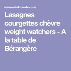 Lasagnes courgettes chèvre weight watchers - A la table de Bérangère