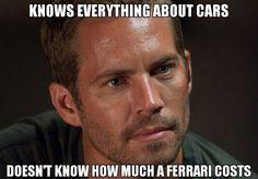 Brian O'Conner - come on man! Car memes 11/8.