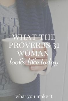 What the Proverbs 31 Woman Looks Like Today