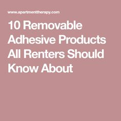 10 Removable Adhesive Products All Renters Should Know About