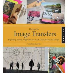 Playing With Image Transfers teaches you the four image transfer methods: Packing Tape, Solvent, Medium, and Acrylic transfers and includes project ideas and an image gallery for added inspiration.