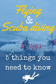 Flying and Scuba diving 5 things you need to know - World Adventure Divers