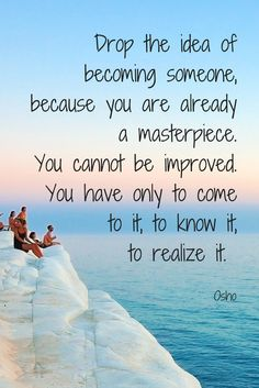 """Osho quote: """"...you already are a masterpiece."""""""