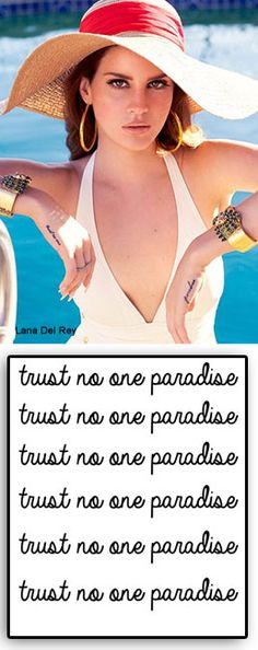 Lana Del Rey tattoos Trust no one Paradise